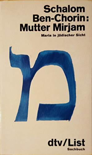 Mutter Mirjam. Maria in jüdischer Sicht