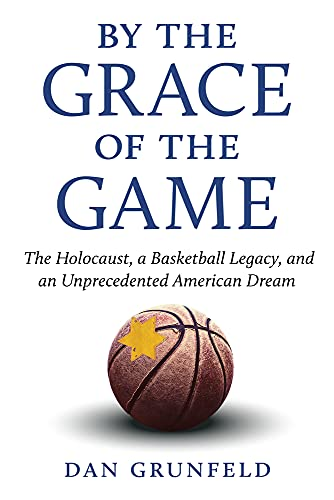 Compare Textbook Prices for By the Grace of the Game: The Holocaust, A Basketball Legacy, and an Unprecedented American Dream  ISBN 9781629379227 by Grunfeld, Dan