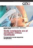 Sedo analgesia en el paciente crítico ventilado: Comparación de dos esquemas terapéuticos