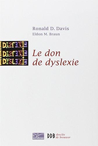 Le don de dyslexie: Et si ceux qui n'arrivent pas à lire étaient en fait très intelligents
