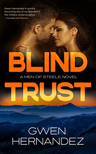 Blind Trust: A Military Romantic Suspense (Men of Steele Book 6)