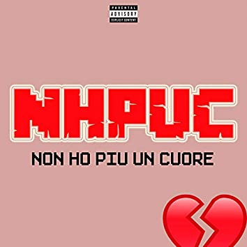 NHPUC (Non Ho Più Un Cuore)