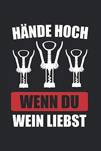 Hände Hoch Wenn Du Wein Liebst: Riesling & Vino Notizbuch 6' x 9' Weißwein Geschenk für Vino & Weinschorle