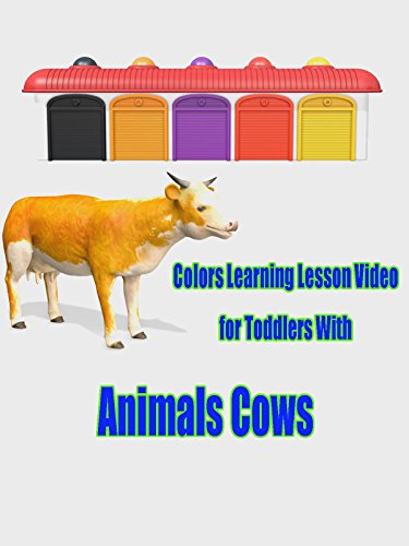 Colors Learning Lesson Video for Toddlers With Animals Cows