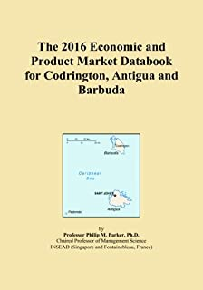 The 2016 Economic and Product Market Databook for Codrington, Antigua and Barbuda