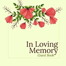In Loving Memory Guest Book: Guest Book. Free Layout Message Book For Family and Friends To Write in, Men, Women, Boys & Girls / Party, Home / Use ... Paper size (Funeral Guest Books) (Volume 92)