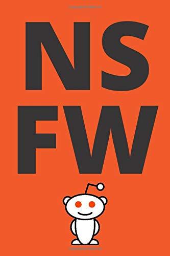 NSFW - Not Safe for Work Notebook for Redditors - Reddit User Journal