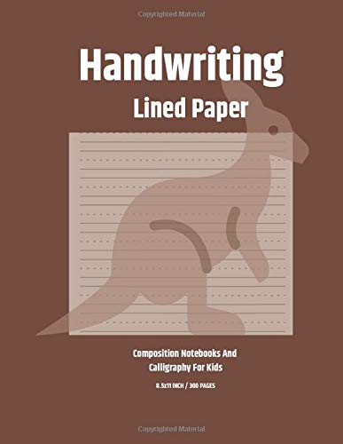 Handwriting Lined Paper Composition Notebooks And Calligraphy For Kids: 300 Pages Calligraphy Paper For Beginners Modern Calligraphy Practice 8.5x11 ... Writing To Practice Their Skills. Vol.8