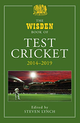 The Wisden Book of Test Cricket 2014-2019