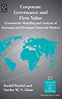 Corporate Governance And Firm Value: Econometric Modelling and Analysis of Emerging and Developed Financial Markets (International Business and Management)