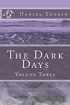 The Dark Days: Volume Three (The Dark Days Saga) (Volume 3)