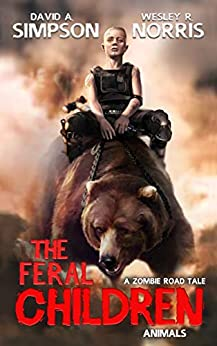 The Feral Children: Animals by [David A. Simpson, Wesley R. Norris, Eric A. Shelman]