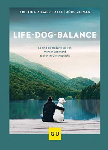 Life-Dog-Balance: So sind die Bedürfnisse von Mensch und Hund täglich im Gleichgewicht (GU Tier Spezial)