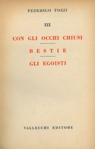 Con gli occhi chiusi/Bestie gli egoisti - F. Tozzi