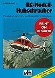 RC-Modell-Hubschrauber: Physikalisch-technische und flugpraktische Grundlagen (German Edition)