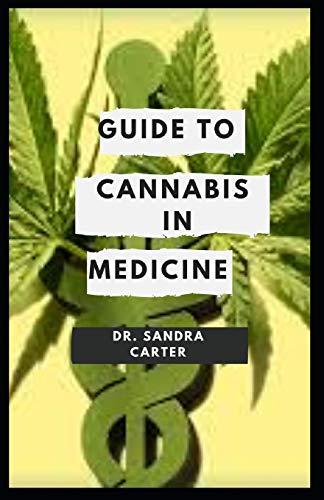 Guide to Cannabis In Medicine: Medicinal...