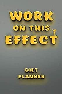 Work On This Effect, Diet Planner: It Takes 21 Days to Make, Break a Habit: The Four Stages of Habit - Cue , Craving , Res...