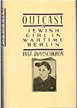 Outcast: A Jewish Girl in Wartime Berlin