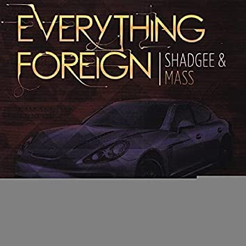 Everything Foreign (feat. Yung Lott) - Single