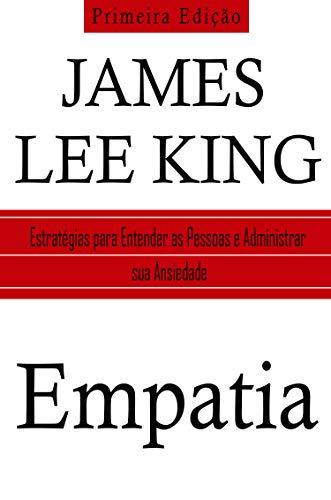 Empatia: Estratégias para Entender as Pessoas e Gerenciar sua Ansiedade