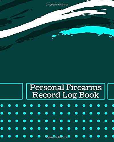 """Personal Firearms Record Log Book: Personal Gun Disposition Acquisition Record Book, Gun Insurance Notebook Journal, Firearms Collection, Gifts for ... 8"""" x 10"""", 110 Pages. (Arms and Guns Logbook)"""
