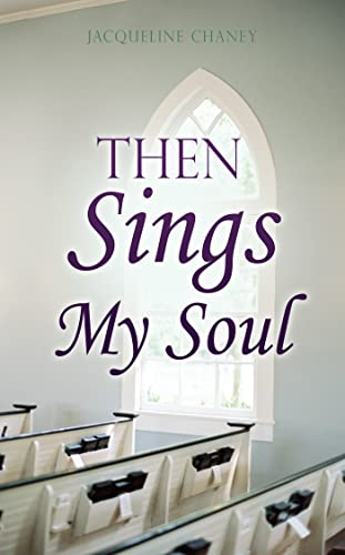 Then Sings My Soul (English Edition)