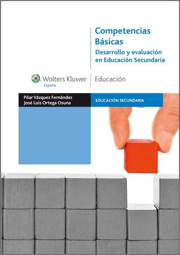 Competencias básicas. Desarrollo y evaluación en Educación Secundaria eBook: Vázquez Fernández, Pilar, Ortega Osuna, José Luis, Wolters Kluwer España, Ruiz Serrano, Rafael: Amazon.es: Tienda Kindle