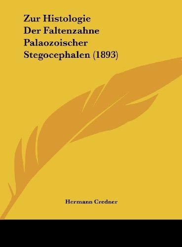 Zur Histologie Der Faltenzahne Palaozoischer Stegocephalen (1893)