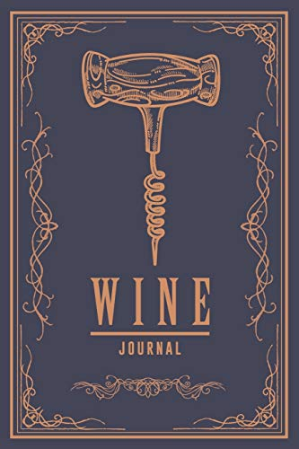 Wine Journal: Wine Tasting Notebook Record Keeping Tracker Log Book for Wine Passion Lover Pocket Wine Tasting Journal 110 Pages