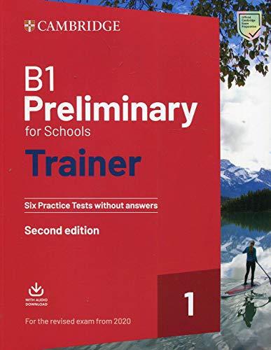 Preliminary for schools trainer. Six practice tests without answers. For updated 2020 exam. Per le Scuole superiori. Con File audio per il download (Vol. 1)