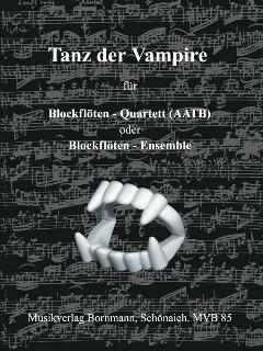 TANZ DER VAMPIRE - arrangiert für Blockflötenquartett - (AATB) [Noten / Sheetmusic] Komponist: STEINMAN JIM