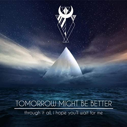 Tomorrow Might Be Better