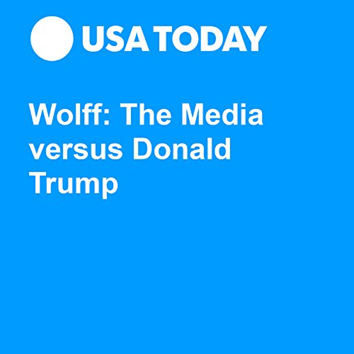 Wolff: The Media versus Donald Trump audiobook cover art