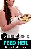 Feed Her: 5 Erotic Feeder Stories