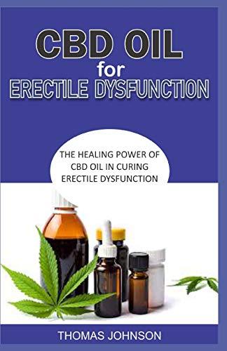CBD OIL FOR ERECTILE DYSFUNCTION: The Healing Power of CBD Oil in Curing Erectile Dysfunction
