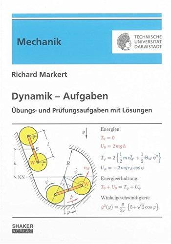 Dynamik – Aufgaben (Berichte aus der Mechanik)