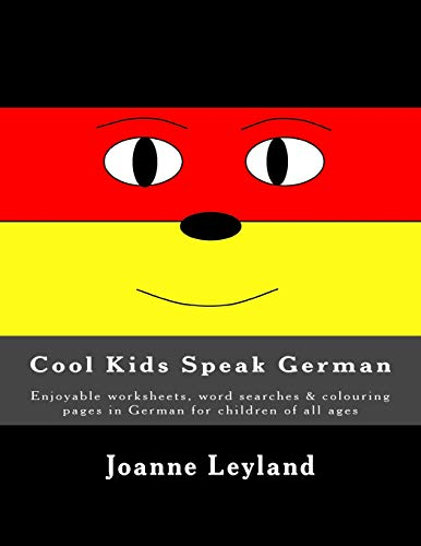 Cool Kids Speak German: Enjoyable worksheets, word searches & colouring pages in German for children of all ages (German Edition)