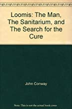 Loomis: The Man, The Sanitarium, and The Search for the Cure