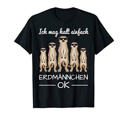 Erdmännchen Mit Sonnenbrille Und Lustigem Spruch T-Shirt