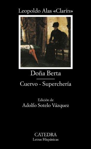 Doña Berta; Cuervo; Superchería: 539 (Letras Hispánicas)