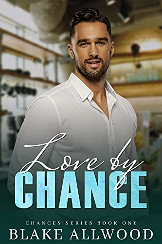 Love By Chance: A Contemporary MM Romance (Chance Series)