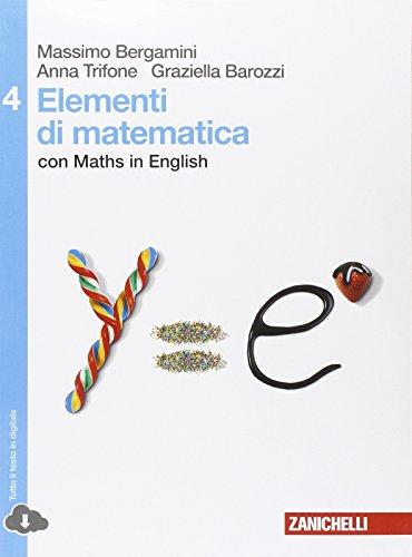Elementi di matematica. Con Maths in english. Per le Scuole superiori. Con espansione online (Vol. 4)