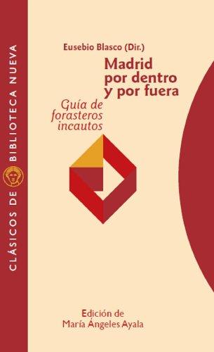 Madrid por dentro y por fuera. Guía de forasteros incautos (Clasicos Biblioteca Nueva)
