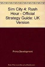Sim City 4 - UK Version: Rush Hour - Official Strategy Guide de Prima Development