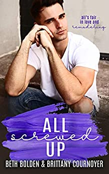 All Screwed Up by [Beth Bolden, Brittany Cournoyer]