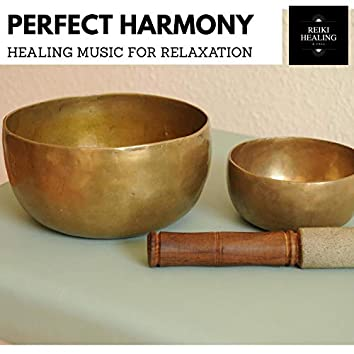 Perfect Harmony - Healing Music For Relaxation