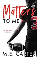 Matters to Me: A College Football Romance (Hart)