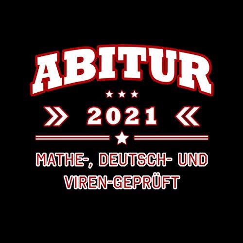 Abitur 2021 Mathe- Deutsch- und Viren-Geprüft: Persönliches Geschenk für Abiturient, Abiturientin...