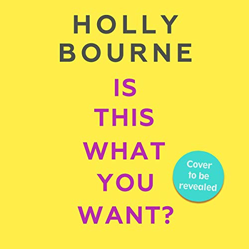 Is This What You Want?                   By:                                                                                                                                 Holly Bourne                           Length: 10 hrs     Not rated yet     Overall 0.0
