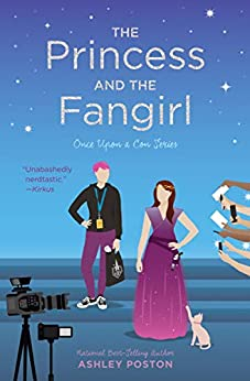 The Princess and the Fangirl (Once Upon A Con Book 2) by [Ashley Poston]